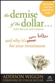 The Demise of the Dollar...: And Why It's Even Better for Your Investments, Revised and Updated Edition (0470287241) cover image