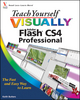 Teach Yourself VISUALLY Flash CS4 Professional (0470344741) cover image