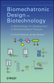 Biomechatronic Design in Biotechnology: A Methodology for Development of Biotechnological Products (0470573341) cover image