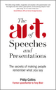 The Art of Speeches and Presentations: The Secrets of Making People Remember What You Say (0470711841) cover image