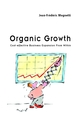 Organic Growth: Cost-Effective Business Expansion from Within (0470844841) cover image