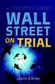 Wall Street on Trial: A Corrupted State? (0470865741) cover image