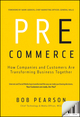 Pre-Commerce: How Companies and Customers are Transforming Business Together (0470928441) cover image