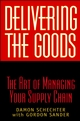 Delivering the Goods: The Art of Managing Your Supply Chain (0471211141) cover image