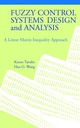 Fuzzy Control Systems Design and Analysis: A Linear Matrix Inequality Approach (0471323241) cover image
