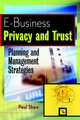 E-Business Privacy and Trust: Planning and Management Strategies (0471414441) cover image