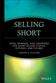 Selling Short: Risks, Rewards, and Strategies for Short Selling Stocks, Options, and Futures (0471534641) cover image