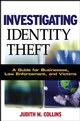 Investigating Identity Theft: A Guide for Businesses, Law Enforcement, and Victims (0471757241) cover image