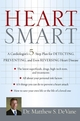 Heart Smart: A Cardiologist's 5-Step Plan for Detecting, Preventing, and Even Reversing Heart Disease (0471775541) cover image