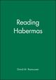 Reading Habermas (0631152741) cover image