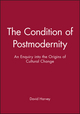 The Condition of Postmodernity: An Enquiry into the Origins of Cultural Change (0631162941) cover image