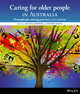 Caring for Older People in Australia: Principles for Nursing Practice, 2nd Edition (0730328341) cover image