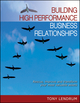 Building High Performance Business Relationships: Rescue, Improve, and Transform Your Most Valuable Assets (0730377741) cover image