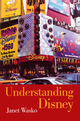 Understanding Disney: The Manufacture of Fantasy (0745614841) cover image