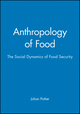 Anthropology of Food: The Social Dynamics of Food Security (0745615341) cover image