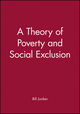 A Theory of Poverty and Social Exclusion (0745616941) cover image