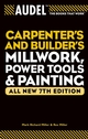 Audel Carpenter's and Builder's Millwork, Power Tools, and Painting, All New 7th Edition (0764571141) cover image