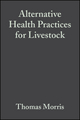 Alternative Health Practices for Livestock (0813817641) cover image
