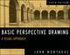 Basic Perspective Drawing: A Visual Approach, 6th Edition (1118134141) cover image