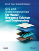 GIS and Geocomputation for Water Resource Science and Engineering (1118354141) cover image