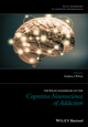 The Wiley Handbook on the Cognitive Neuroscience of Addiction (1118472241) cover image