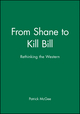 From Shane to Kill Bill: Rethinking the Western (1405139641) cover image
