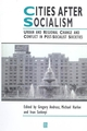 Cities After Socialism: Urban and Regional Change and Conflict in Post-Socialist Societies (1557861641) cover image