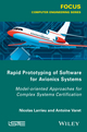 Rapid Prototyping Software for Avionics Systems: Model-oriented Approaches for Complex Systems Certification (1848217641) cover image
