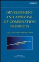 Development and Approval of Combination Products: A Regulatory Perspective (0470050942) cover image