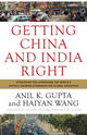 Getting China and India Right: Strategies for Leveraging the World's Fastest Growing Economies for Global Advantage (0470284242) cover image
