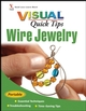 Wire Jewelry VISUAL Quick Tips (0470343842) cover image