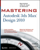 Mastering Autodesk 3ds Max Design 2010 (0470402342) cover image
