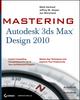 Mastering Autodesk 3ds Max Design 2010 (0470402342) cover image