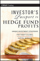 Investor's Passport to Hedge Fund Profits: Unique Investment Strategies for Today's Global Capital Markets  (0470427442) cover image