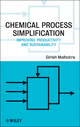 Chemical Process Simplification: Improving Productivity and Sustainability (0470487542) cover image