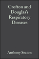 Crofton and Douglas's Respiratory Diseases, 2 Volumes, 5th Edition (0470695242) cover image