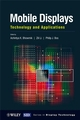 Mobile Displays: Technology and Applications (0470723742) cover image