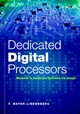 Dedicated Digital Processors: Methods in Hardware/Software Co-Design (0470844442) cover image