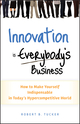 Innovation is Everybody's Business: How to Make Yourself Indispensable in Today's Hypercompetitive World (0470891742) cover image