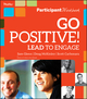 Go Positive! Lead to Engage Participant Workbook (0470907142) cover image