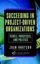 Succeeding in Project-Driven Organizations: People, Processes, and Politics (0471380342) cover image