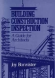 Building Construction Inspection: A Guide for Architects (0471530042) cover image