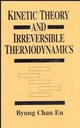 Kinetic Theory and Irreversible Thermodynamics (0471615242) cover image