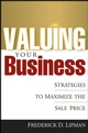 Valuing Your Business: Strategies to Maximize the Sale Price (0471714542) cover image
