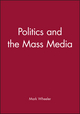 Politics and the Mass Media (0631197842) cover image