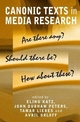 Canonic Texts in Media Research: Are There Any? Should There Be? How About These? (0745629342) cover image