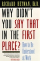 Why Didn't You Say That in the First Place?: How to Be Understood at Work (0787903442) cover image