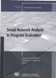 Social Network Analysis in Program Evaluation: New Directions for Evaluation, Number 107 (0787983942) cover image