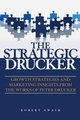 The Strategic Drucker: Growth Strategies and Marketing Insights from the Works of Peter Drucker (1118179242) cover image