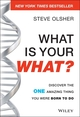 What Is Your WHAT?: Discover The One Amazing Thing You Were Born To Do (1118644042) cover image